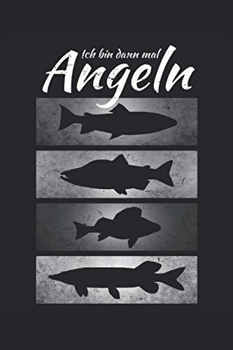 Ich bin dann mal Angeln: Ich bin dann mal Angeln Notizbuch für Angler zum fischen gehen. Witzige Geschenke für Angler und jede Anglerin - 100 Seiten Notizbuch A5 Kariert
