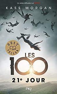Les 100, tome 2 : 21e jour par Kass Morgan