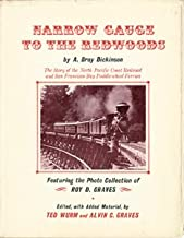 Narrow gauge to the redwoods;: The story of the North Pacific Coast Railroad and San Francisco Bay paddle-wheel ferries,