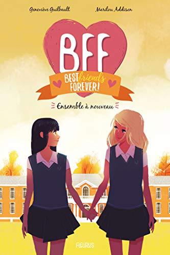 Ensemble à nouveau (BFF t. 6)
