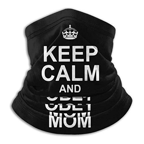 Dydan Tne Keep Calm and Obey Mom1 Hombres y Mujeres Calentador de Orejas Diadema Bufanda Mascarilla pasamontañas para Pesca y Escalada