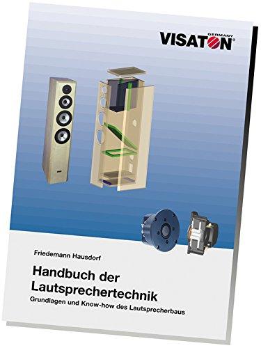 Handbuch der Lautsprechertechnik: Grundlagen und Know-How des Lautsprecherbaus