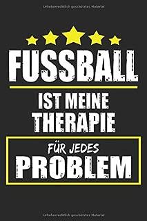 Fussball Ist Meine Therapie Für Jedes Problem: Notizbuch Planer Tagebuch Schreibheft Notizblock - Geschenk für Fußball-Spieler, Kicker, Trainer, ... x 9