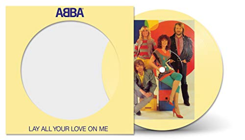 Lay All Your Love On Me (Picture Disc– 7 inches Single)