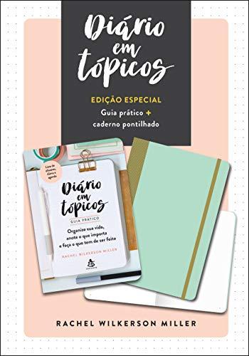 Diário em tópicos: Edição especial com guia prático e caderno pontilhado