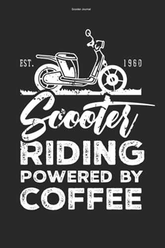 Scooter Journal: 100 Pages | Lined Interior | Funny Scooters Scooter Driving Tour Rider Saying Riding Driver Hobby Moped