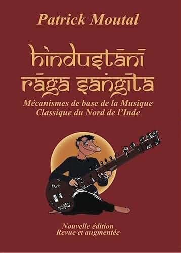 Hindustani Raga Sangita :  Mécanismes de base de la musique classique du nord de l'Inde