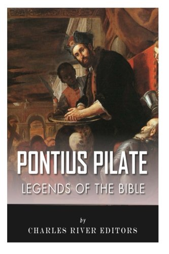 Download Legends of the Bible: The Life and Legacy of Pontius Pilate 1492197270