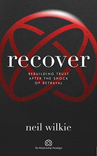 Recover: Rebuilding trust after the shock of betrayal (The Relationship Paradigm) (English Edition)
