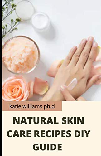 NATURAL SKIN CARE RECIPES DIY GUIDE: PERFECT GUIDE AND RECIPES OF NATURAL CREAM CLEANSER BAR SOUP DIY AT HOME FOR HEALTH CARE
