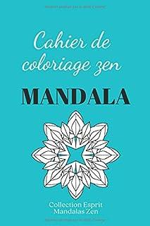 Cahier de coloriage zen Mandala: 40 coloriages pour s'évader en dessinant des mandalas simples anti-stress