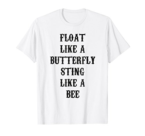 Float Like A Butterfly Sting Like A Bee T-shirt