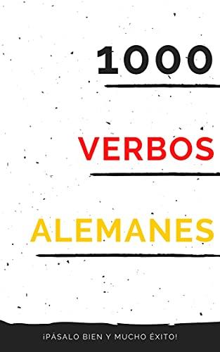1000 verbos alemanes: Aprende Alemán - Vocablos (Para Estudiantes Principiantes Y Avanzados) Rápido Y Fácil - Kindel Ebook (German Edition)