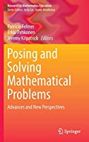 Posing and Solving Mathematical Problems: Advances and New Perspectives (Research in Mathematics Education)