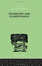 International Library of Psychology: Telepathy and Clairvoyance (Volume 193)