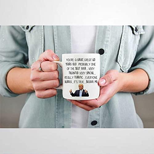N\A Eres una Gran Taza de café de Trump de 60 años, Novedad de cumpleaños, Taza de cerámica, cuarentena, cumpleaños, Amigo, Taza de cumpleaños, Taza de té para Hombres, Mujeres