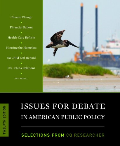 Issues for Debate in American Public Policy: Selections from CQ Researcher, 12th Edition