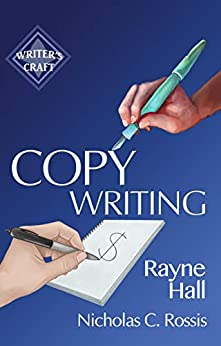 Copywriting: Get Paid to Write Promotional Texts (Writer's Craft Book 34) by [Rayne Hall, Nicholas Rossis]