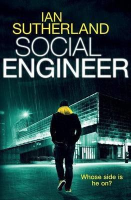 [Social Engineer : A Deep Web Thriller] (By (author)  Ian Sutherland) [published: August, 2014]