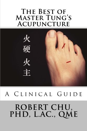 The Best of Master Tung's Acupuncture: A Clinical Guide