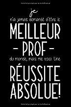 Le Meilleur Prof Du Monde: Carnet De Notes - Pour Son Professeur Préféré, Cadeau De Départ En Retraite, D´anniversaire Ou Pour Noël - Journal ... Sur Noir - 120 Pages Lignées (French Edition)
