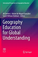 Geography Education for Global Understanding (International Perspectives on Geographical Education)