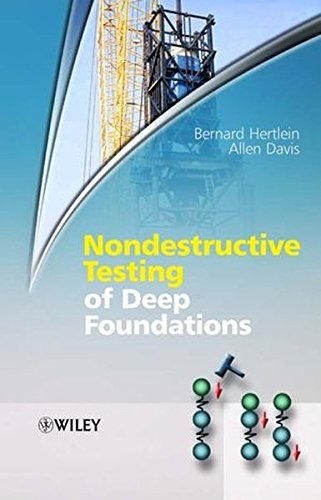 Nondestructive Testing of Deep Foundations by Bernard Hertlein (2006-08-25)