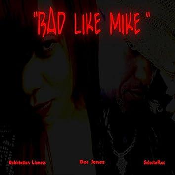 Bad Like Mike (feat. Dubbtation Lioness & Dee Jones)