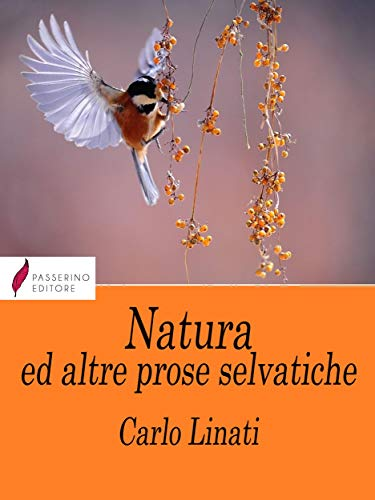 Natura e altre prose selvatiche