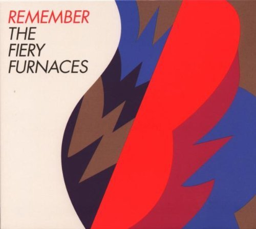 Remember by The Fiery Furnaces (2008-08-19)