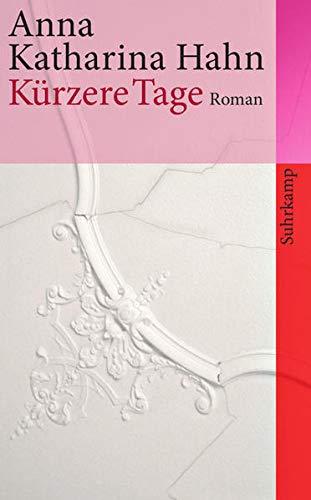 Buchseite und Rezensionen zu 'Kürzere Tage: Roman (suhrkamp taschenbuch)' von Anna Katharina Hahn