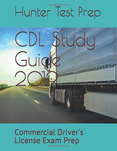 CDL Study Guide 2019: Commercial Driver's License Exam Prep