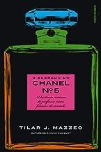 O segredo do Chanel nº 5: A história íntima do perfume