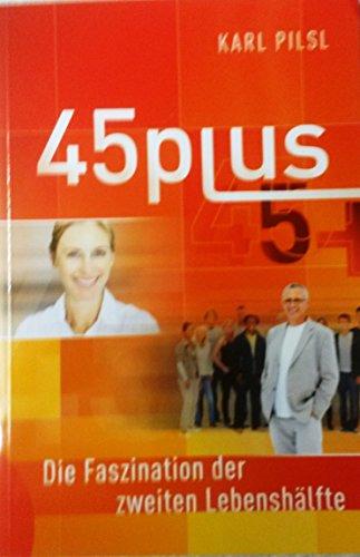 45plus - Die Faszination der zweiten Lebenshälfte
