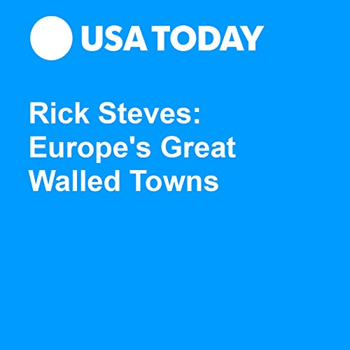Rick Steves: Europe's Great Walled Towns audiobook cover art