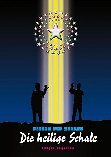 Ritter der Sterne 1: Die heilige Schale