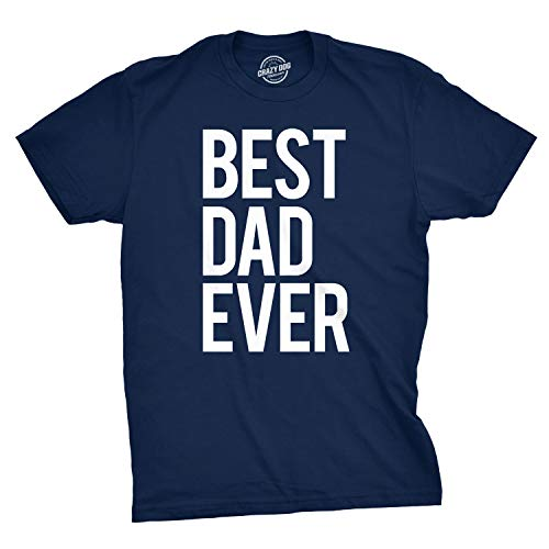 Mens Best Dad Ever T Shirt Funny Tee for Fathers Day Idea for Husband Novelty (Navy) - L