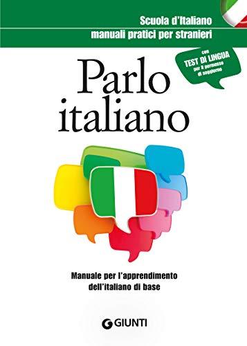 Parlo italiano: Manuale per l'apprendimento dell'italiano di base by AA. VV.