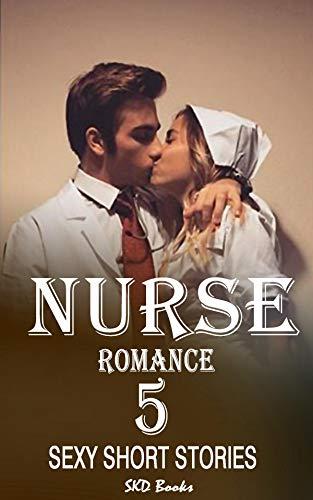 Nurse romance: 5 sexy short stories (adult love stories) (English Edition)