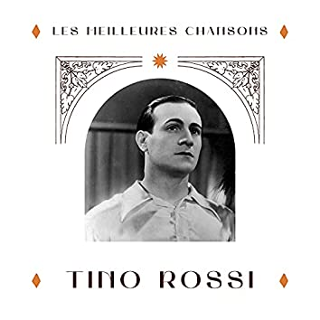 Tino Rossi - les meilleures chansons