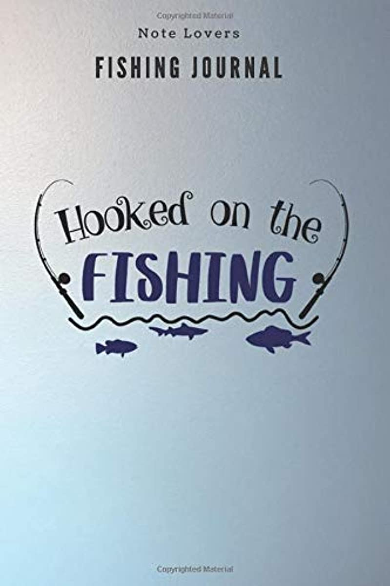 そう災難番号Hooked on the Fishing - Fishing Journal: Fishing Log Book | Perfect Gift For Gift for Fishing Lover