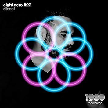Eight Zero #23