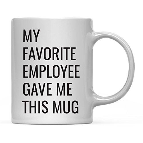 Andaz Press 11oz. Funny Coffee Mug Gag Gift, My Favorite Employee Gave Me This Mug, 1-Pack, Boss Manager Supervisor Team Leader Startup Birthday Christmas Sarcastic Humor Gift Ideas