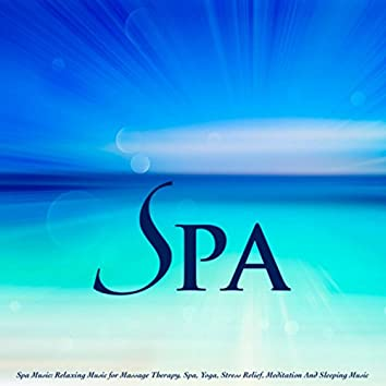 Spa Music: Relaxing Music for Massage Therapy, Spa, Yoga, Stress Relief, Meditation and Sleeping Music