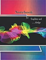 Notebook Graphics and design: primary composition notebook | Nifty Wide Blank Lined Workbook for Teens Female students for hamschool college personnel for ... cover