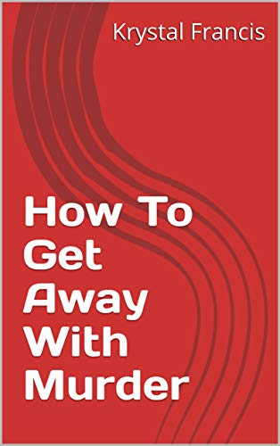 How To Get Away With Murder (English Edition)