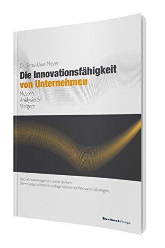 Die Innovationsfähigkeit von Unternehmen: Messen, analysieren und steigern