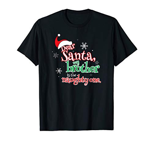 Dear Santa, My Brother is the Naughty One T-Shirt