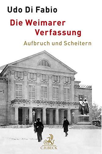 Die Weimarer Verfassung: Aufbruch und Scheitern