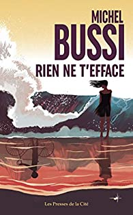 Rien ne t'efface par Michel Bussi